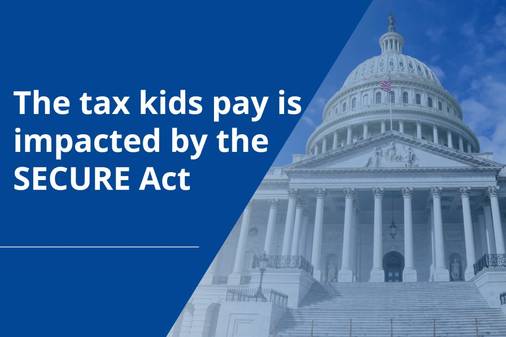 The tax kids pay is impacted by the SECURE Act